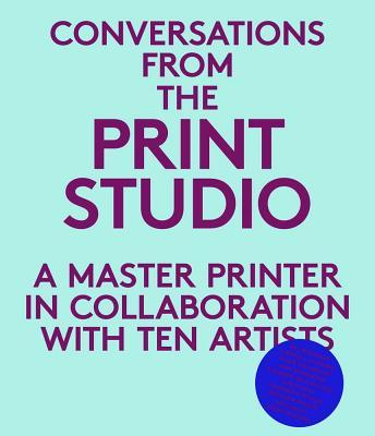 Conversations from the Print Studio By Hodermarsky, Elisabeth/ Zammiello, Craig