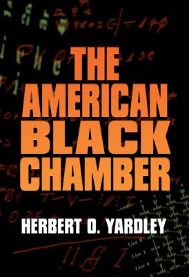 American Black Chamber By Yardley, Herbert O.